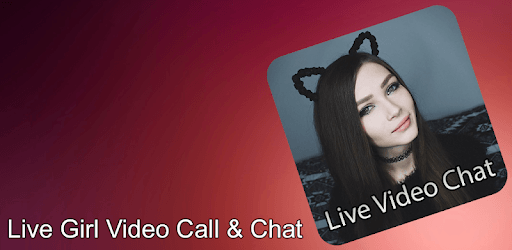 Live Girl Video Call  Chat For Pc - Free Download